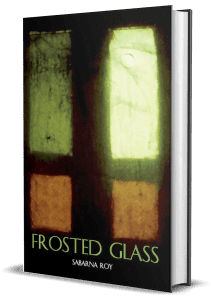 Frsoted Glass by Sabarna Roy