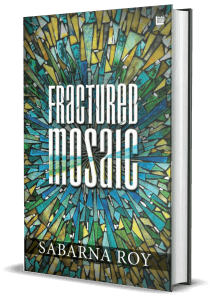 Fractured Mosaic by Sabarna Roy Book Cover